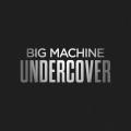 Album Big Machine Undercover