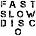 Album Fast Slow Disco