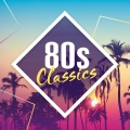 Album 80s Classics: The Collection