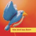 Album This Bird Has Flown