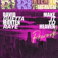 Album Make It To Heaven (with Raye) [Rework]