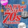 Album Oh What A Night - 70's Classics