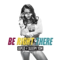 Album Be Right There - Single