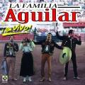 Album La Familia Aguilar En Vivo