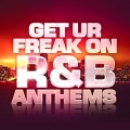 Album Get Ur Freak On: R&B Anthems