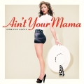 Album Ain't Your Mama - Single