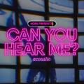 Album Can You Hear Me (Acoustic)