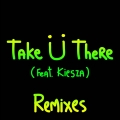 Album Take Ü There (feat. Kiesza) [Remixes]