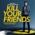 Album Kill Your Friends OST (Music from and Inspired by the Film)