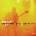 Album The Greatest Song I Ever Heard