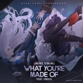 Album What You're Made Of (feat. Kiesza) [From