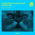 Album Classic Music Company Radio Episode 004 (hosted by Luke Solomon)