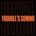 Album Trouble's Coming