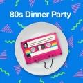 Album 80s Dinner Party