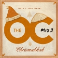 Album The O.C. Mix 3  Have A Very Merry Chrismukkah