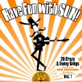 Album Have Fun with Sun!  20 Crazy & Funny Songs from the Sun Records