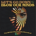 Album Let's Go Down And Blow Our Minds: The British Psychedelic Sounds