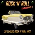 Album Rock 'N' Roll Classics Pt. 3: 30 Classic Rock 'N' Roll Hits