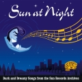 Album Sun at Night: Dark and Dreamy Songs from the Sun Records Archive