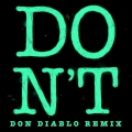 Album Don't (Don Diablo Remix)