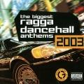 Album The Biggest Ragga Dancehall Anthems 2003