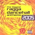 Album The Biggest Ragga Dancehall Anthems 2005