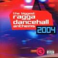 Album Biggest Ragga Dancehall Anthems 2004
