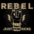 Album Rebel Just For Kicks